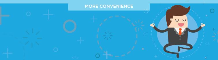 More Convenience | Improve Customer Service