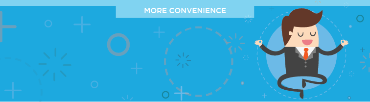 More Convenience | Improve Customer Service