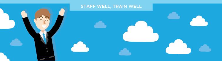Staff well, Train Well | Improve Customer Service